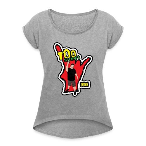 Wreckless Eating Too Sweet Shirt (Women's) - Women's Roll Cuff T-Shirt