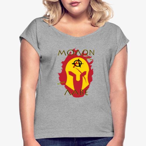 Molon Labe - Anarchist's Edition - Women's Roll Cuff T-Shirt