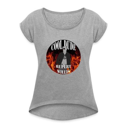 cool dude rupert willis © - Women's Roll Cuff T-Shirt