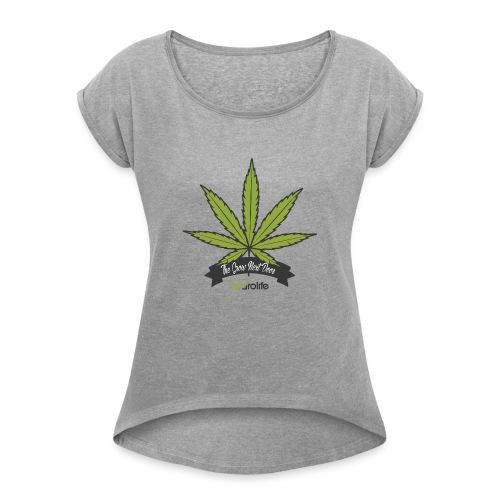 Hydrolife Men's The Grow Next Door - Women's Roll Cuff T-Shirt