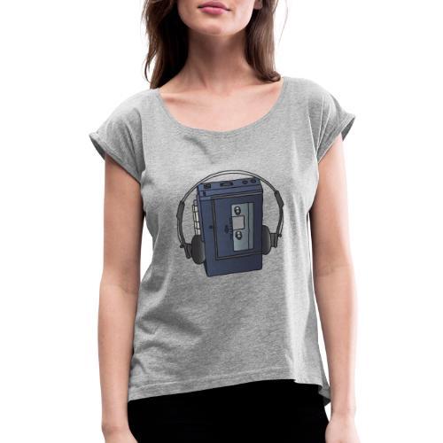 WALKMAN cassette recorder - Women's Roll Cuff T-Shirt