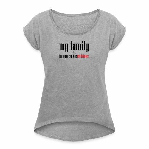 my family - Women's Roll Cuff T-Shirt