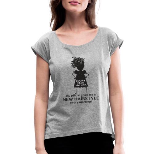 No Hair Style - Women's Roll Cuff T-Shirt
