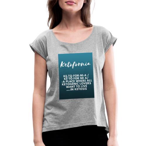 Ketofornia - Women's Roll Cuff T-Shirt