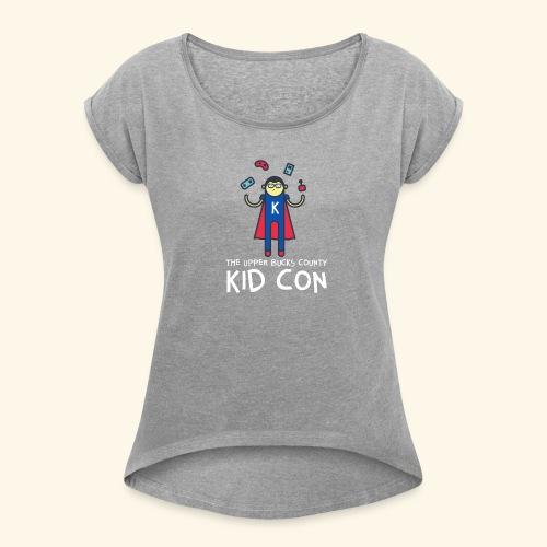 Official Upper Bucks County Kid Con - Women's Roll Cuff T-Shirt