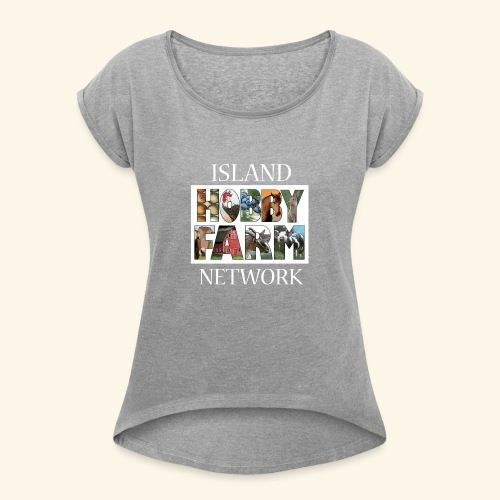 Island Hobby Farm White Logo - Women's Roll Cuff T-Shirt