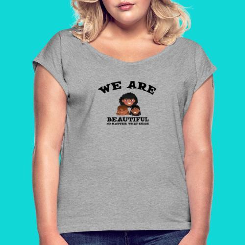 You are Beautiful Black Woman - Women's Roll Cuff T-Shirt