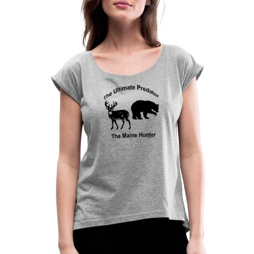 Ultimate Predator - Women's Roll Cuff T-Shirt