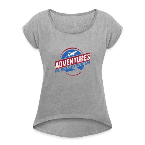 Adventures In Voluntourism - Women's Roll Cuff T-Shirt