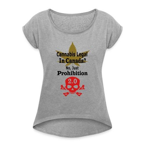 prohibition - Women's Roll Cuff T-Shirt