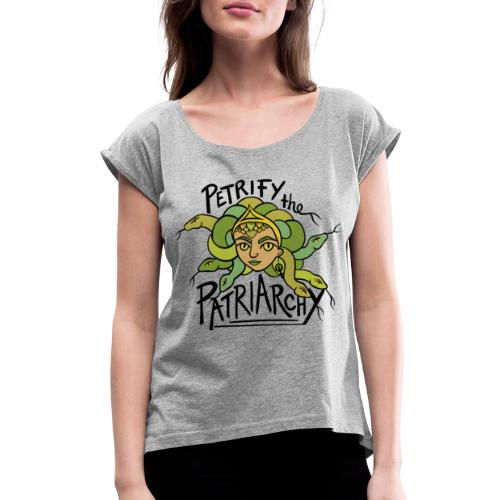 Petrify the Patriarchy - Women's Roll Cuff T-Shirt