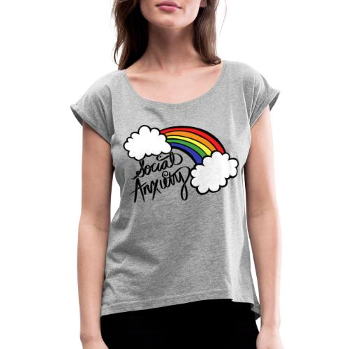Social Anxiety - Women's Roll Cuff T-Shirt
