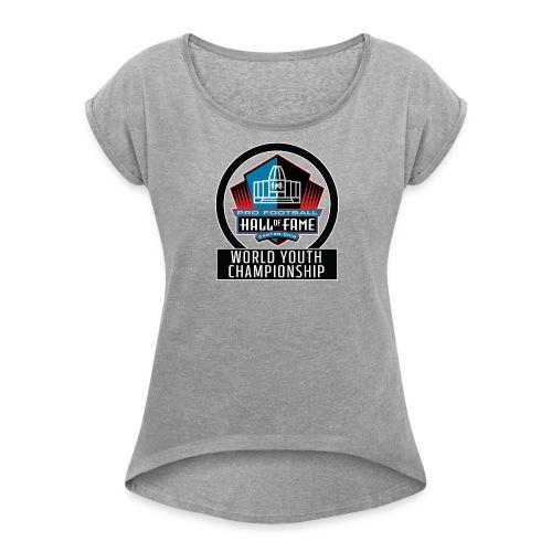 PFHOF World Youth Champ White Outline - Women's Roll Cuff T-Shirt