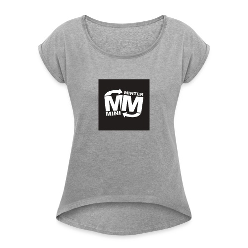 Miniminter merchandise - Women's Roll Cuff T-Shirt