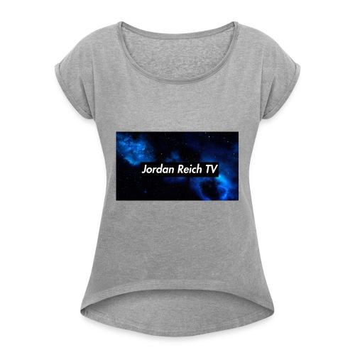 Jordan Reich TV - Women's Roll Cuff T-Shirt