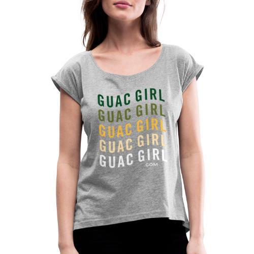 Guac Girl Summer Shirts Wavy - Women's Roll Cuff T-Shirt