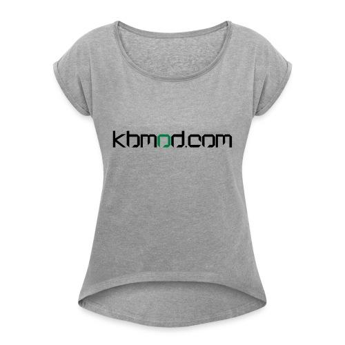 kbmoddotcom - Women's Roll Cuff T-Shirt