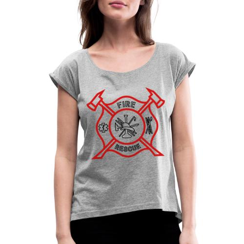 Fire Rescue - Women's Roll Cuff T-Shirt