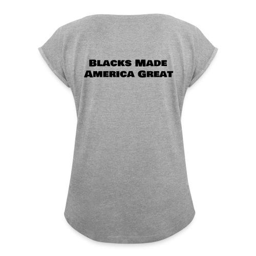 (blacks_made_america) - Women's Roll Cuff T-Shirt