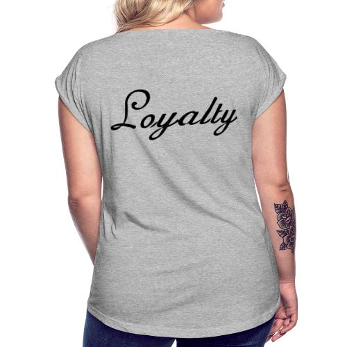 Loyalty Brand Items - Black Color - Women's Roll Cuff T-Shirt
