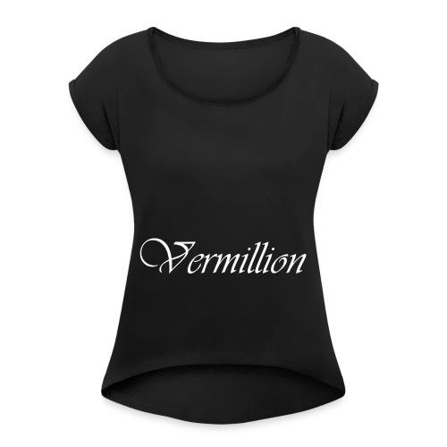 Vermillion T - Women's Roll Cuff T-Shirt