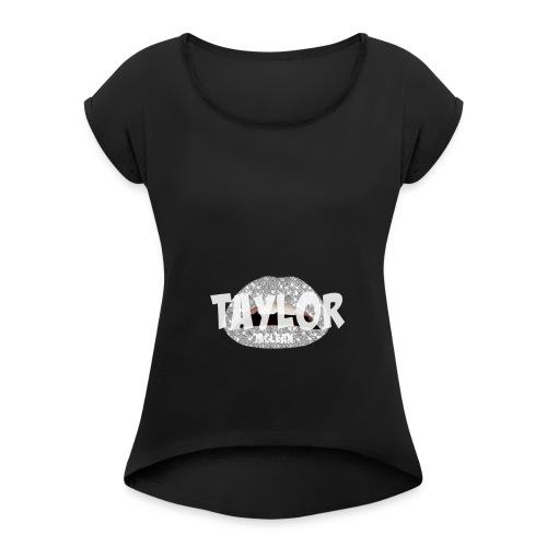 Taylor McLean - Women's Roll Cuff T-Shirt