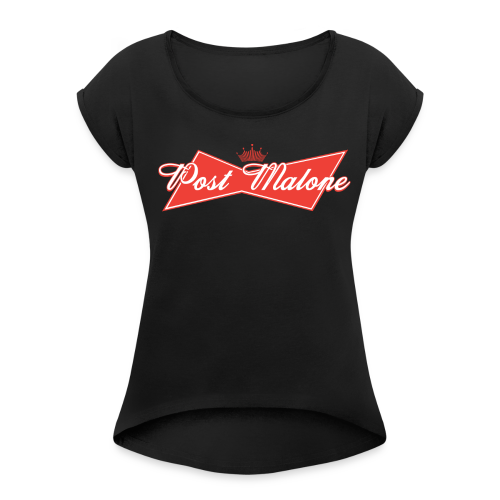 Post Malone: The King of R&B - Women's Roll Cuff T-Shirt