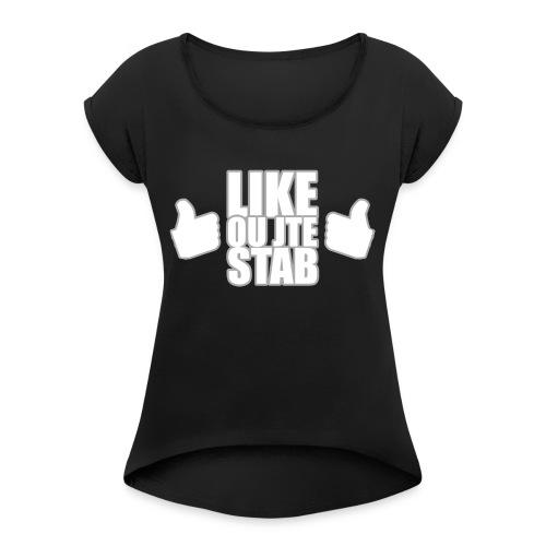 Like ou jte stab - T-shirt Femme à manches retournées