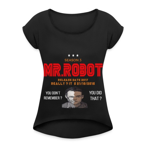 Mr ROBOT - Women's Roll Cuff T-Shirt