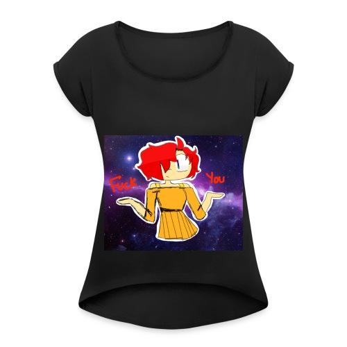 Fuck you galaxy girl - Women's Roll Cuff T-Shirt