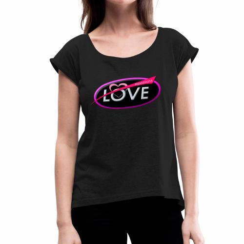MEANINGFUL LOVE - Women's Roll Cuff T-Shirt