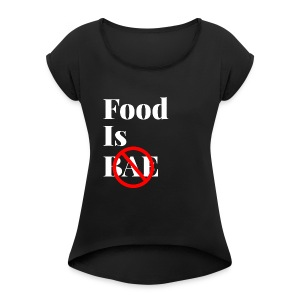 Food Is Bae - White - Women's Roll Cuff T-Shirt