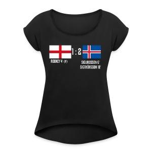 England 1-2 Iceland - Women's Roll Cuff T-Shirt