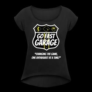 Go Fast Garage - Women's Roll Cuff T-Shirt