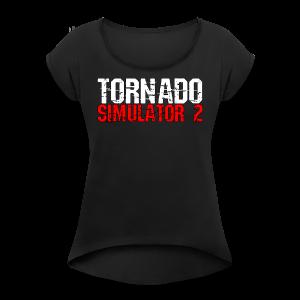 Tornado Simulator 2 T-Shirt - Women's Roll Cuff T-Shirt