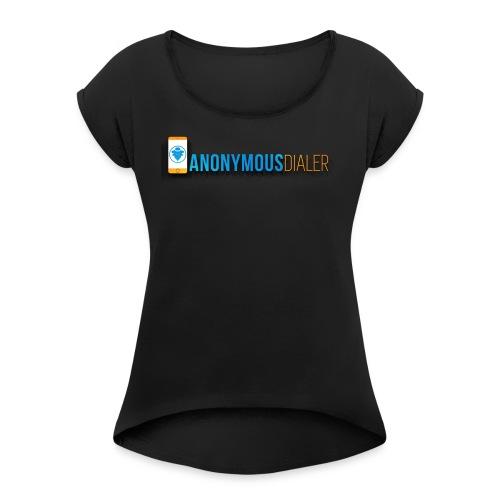 Anonymous Dialer Logo 2 - Women's Roll Cuff T-Shirt