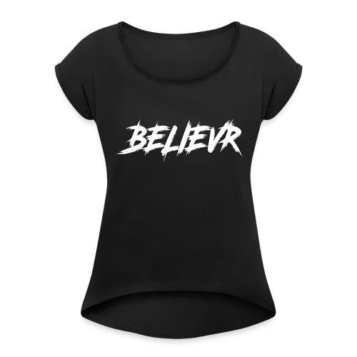 BelievR1 - Women's Roll Cuff T-Shirt