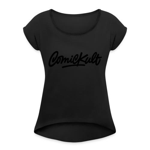 ComicKult - Women's Roll Cuff T-Shirt