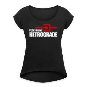 Vegas Prime Retrograde - Title and Hack Symbol - Women's Roll Cuff T-Shirt