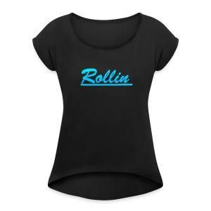 Rollin Logo Blue - Women's Roll Cuff T-Shirt