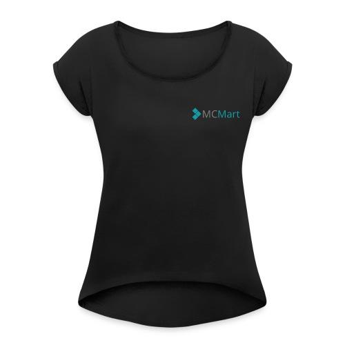 MCMart - Women's Roll Cuff T-Shirt
