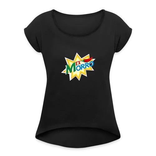 LOGO MEXMORRO - Women's Roll Cuff T-Shirt