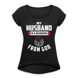 myhusbandisblessing designhd - Women's Roll Cuff T-Shirt