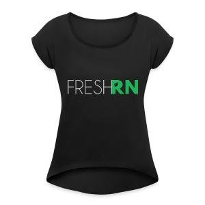 FreshRN Grey - Women's Roll Cuff T-Shirt