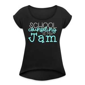 School Counseling is my Jam - Women's Roll Cuff T-Shirt
