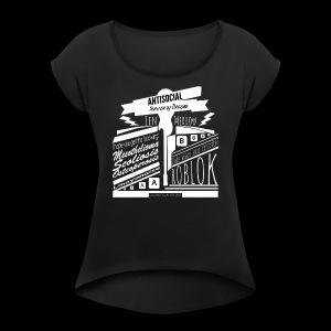 ANTISOCIAL SHIRT - Women's Roll Cuff T-Shirt
