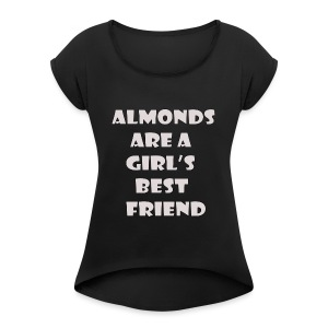 Almonds - Women's Roll Cuff T-Shirt