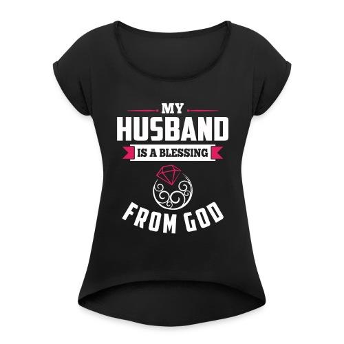 myhusbandisblessing designhd - Women's Roll Cuff T-Shirt