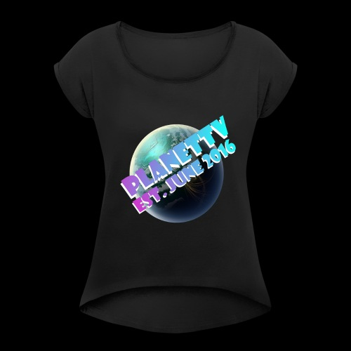 PlanetTV - Women's Roll Cuff T-Shirt
