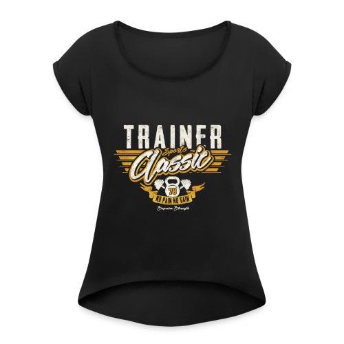 No Pain no Gain - Women's Roll Cuff T-Shirt